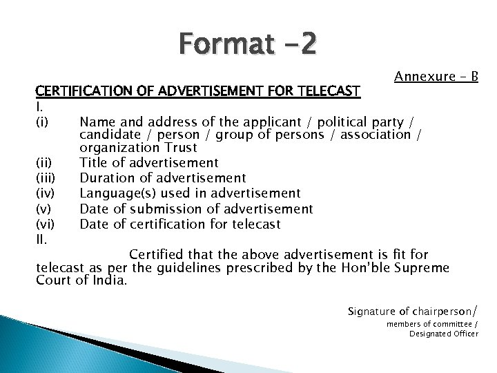 Format -2 Annexure – B CERTIFICATION OF ADVERTISEMENT FOR TELECAST I. (i) Name and