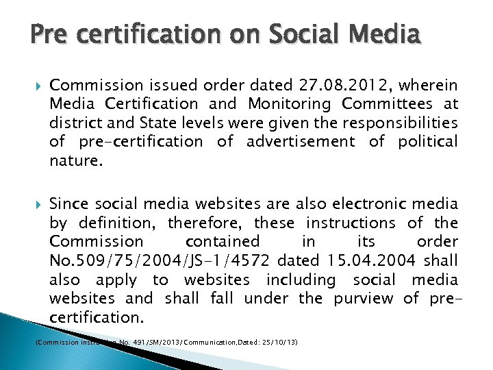 Pre certification on Social Media Commission issued order dated 27. 08. 2012, wherein Media