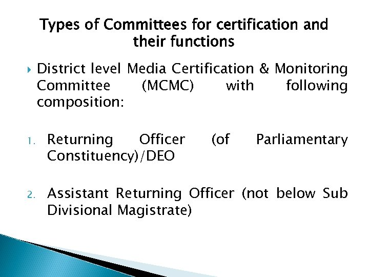 Types of Committees for certification and their functions District level Media Certification & Monitoring