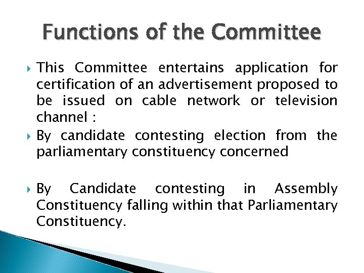 Functions of the Committee This Committee entertains application for certification of an advertisement proposed