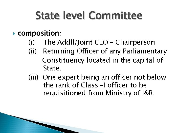 State level Committee composition: (i) The Addll/Joint CEO – Chairperson (ii) Returning Officer of