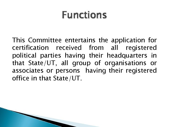 Functions This Committee entertains the application for certification received from all registered political parties
