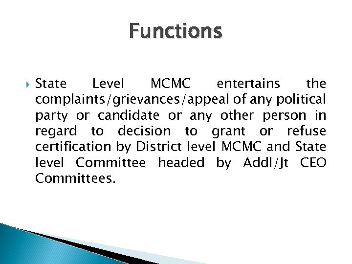 Functions State Level MCMC entertains the complaints/grievances/appeal of any political party or candidate or