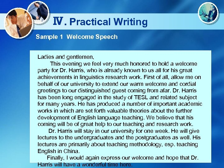 Ⅳ. Practical Writing Sample 1 Welcome Speech Ladies and gentlemen, This evening we feel