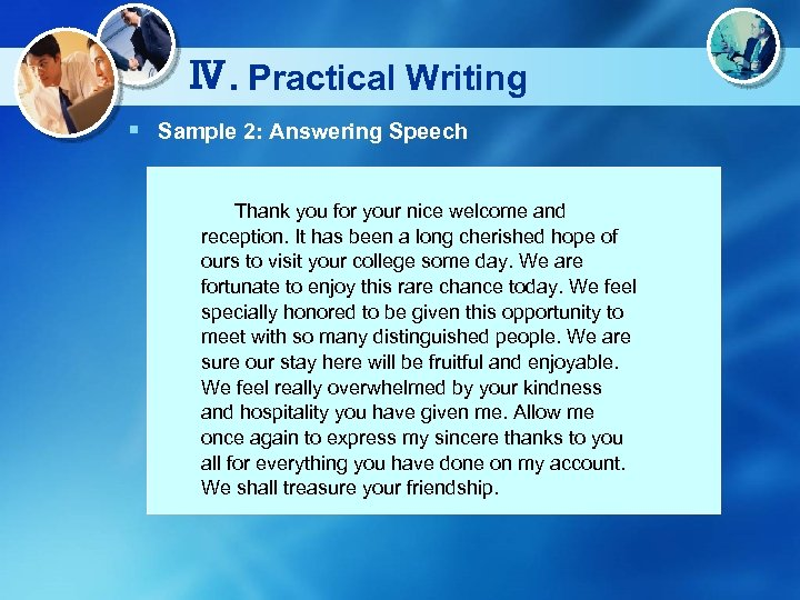 Ⅳ. Practical Writing § Sample 2: Answering Speech Thank you for your nice welcome