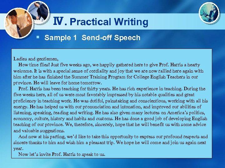 Ⅳ. Practical Writing § Sample 1 Send-off Speech Ladies and gentlemen, How time flies!