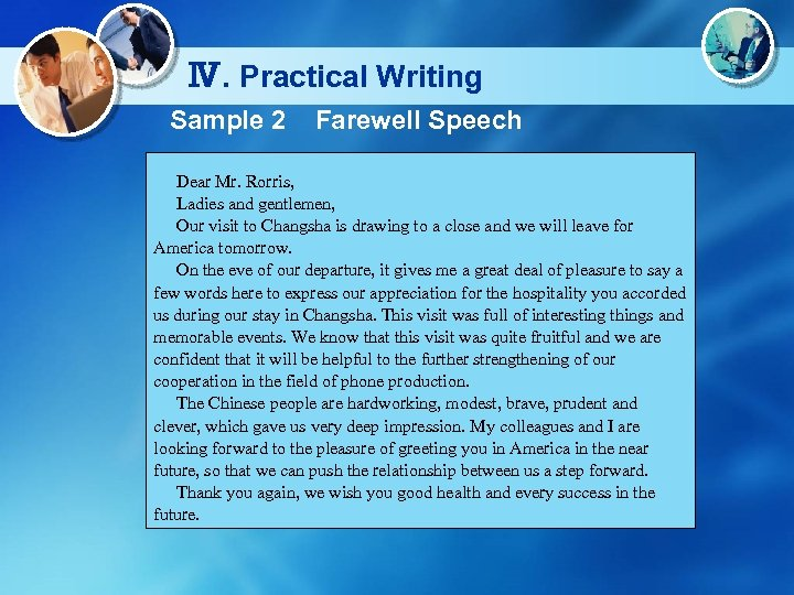 Ⅳ. Practical Writing Sample 2 Farewell Speech Dear Mr. Rorris, Ladies and gentlemen, Our