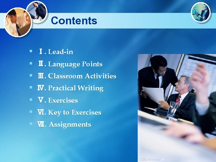 Contents § § § § Ⅰ. Lead-in Ⅱ. Language Points Ⅲ. Classroom Activities Ⅳ.