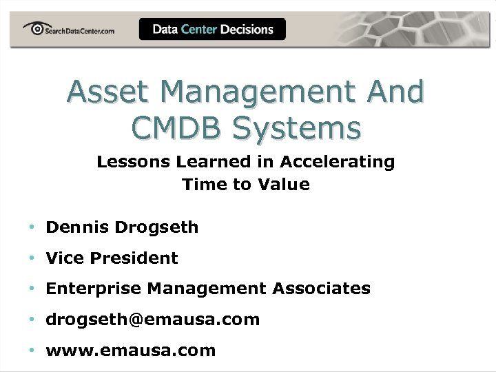 Asset Management And CMDB Systems Lessons Learned in Accelerating Time to Value • Dennis