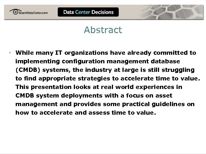 Abstract • While many IT organizations have already committed to implementing configuration management database