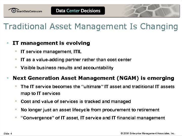 Traditional Asset Management Is Changing • IT management is evolving • • • IT