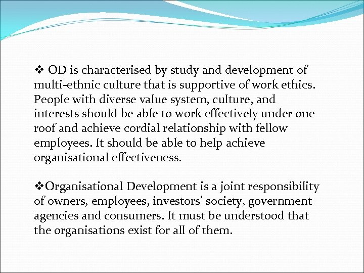 v OD is characterised by study and development of multi-ethnic culture that is supportive