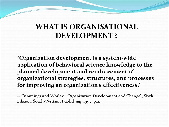 WHAT IS ORGANISATIONAL DEVELOPMENT ?