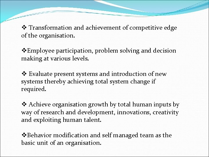 v Transformation and achievement of competitive edge of the organisation. v. Employee participation, problem