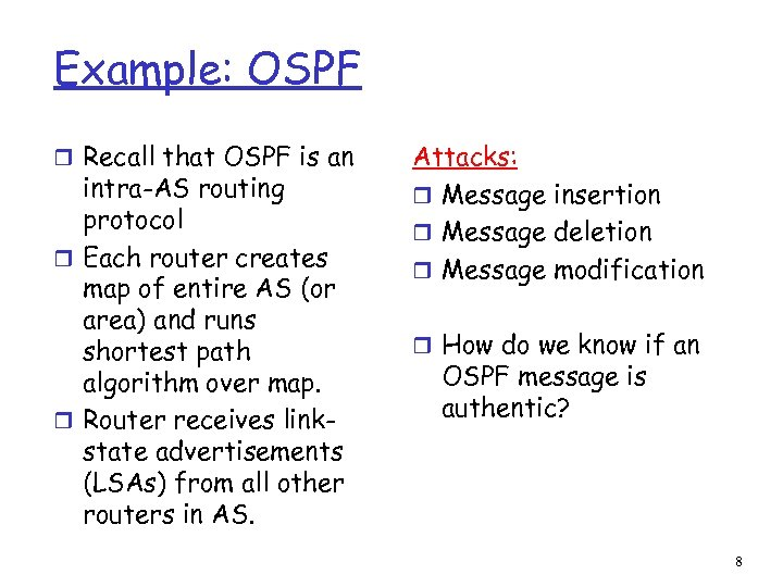 Example: OSPF r Recall that OSPF is an intra-AS routing protocol r Each router
