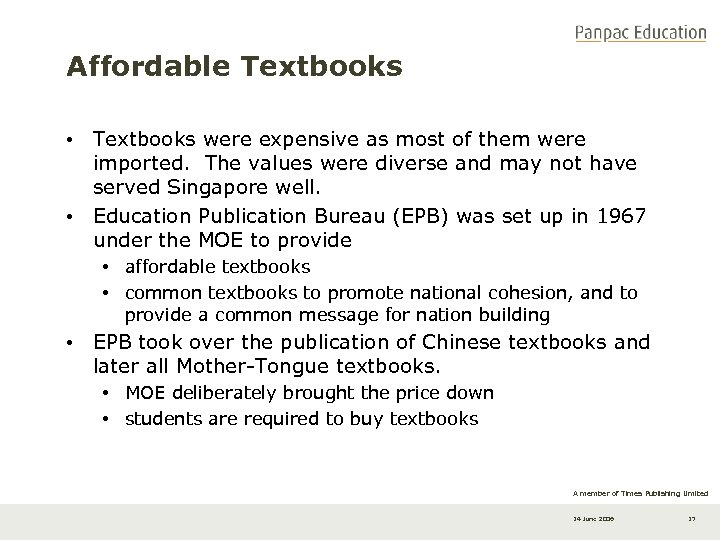 Affordable Textbooks • Textbooks were expensive as most of them were imported. The values