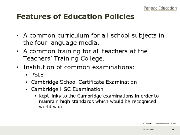 Features of Education Policies • A common curriculum for all school subjects in the