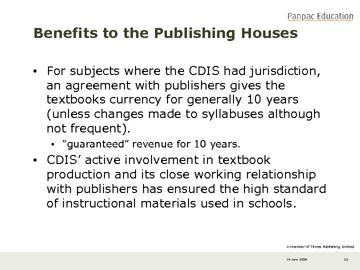 Benefits to the Publishing Houses • For subjects where the CDIS had jurisdiction, an