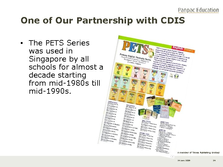 One of Our Partnership with CDIS • The PETS Series was used in Singapore