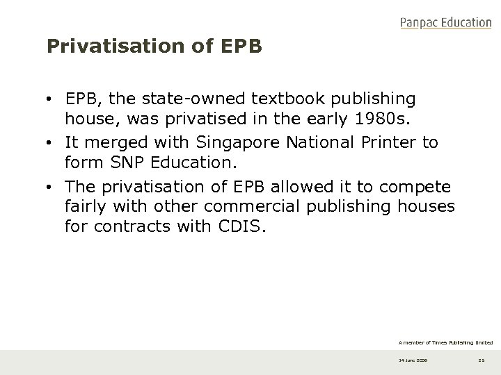 Privatisation of EPB • EPB, the state-owned textbook publishing house, was privatised in the