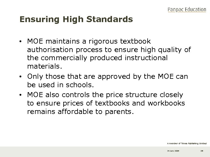 Ensuring High Standards • MOE maintains a rigorous textbook authorisation process to ensure high