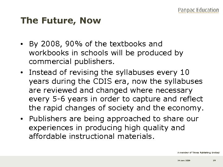 The Future, Now • By 2008, 90% of the textbooks and workbooks in schools