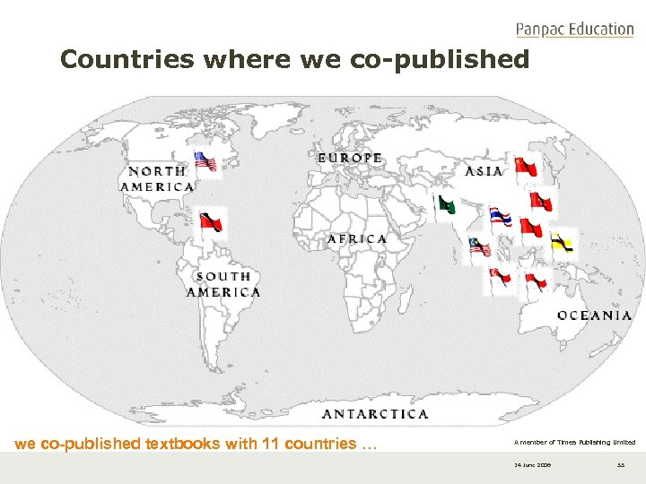 Countries where we co-published textbooks with 11 countries … A member of Times Publishing