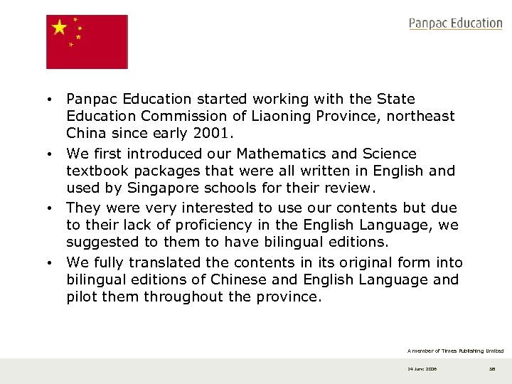 • Panpac Education started working with the State Education Commission of Liaoning Province,