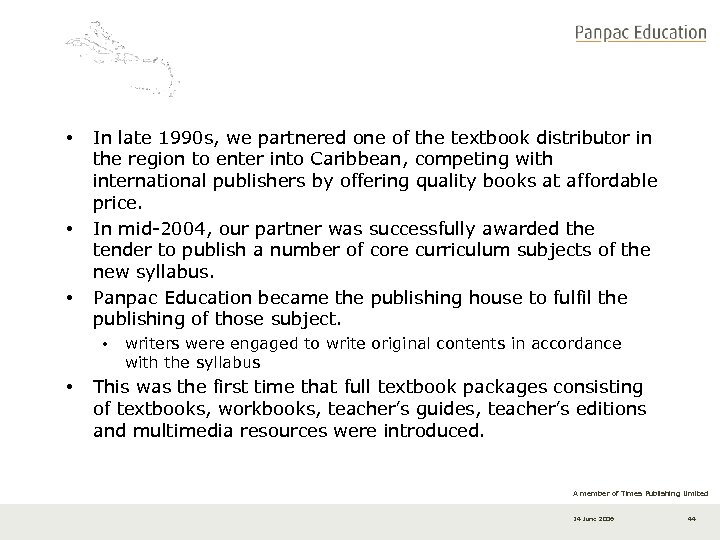 • • • In late 1990 s, we partnered one of the textbook