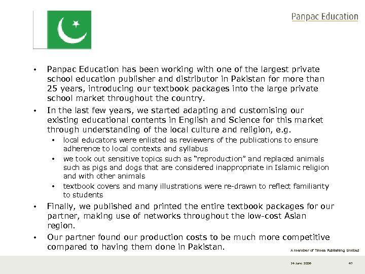 • • Panpac Education has been working with one of the largest private