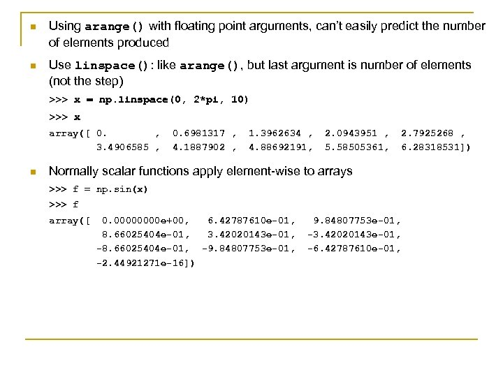n Using arange() with floating point arguments, can't easily predict the number of elements