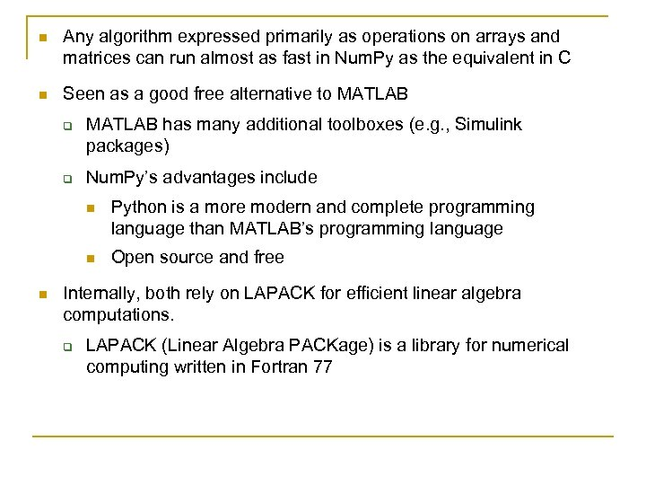 n Any algorithm expressed primarily as operations on arrays and matrices can run almost