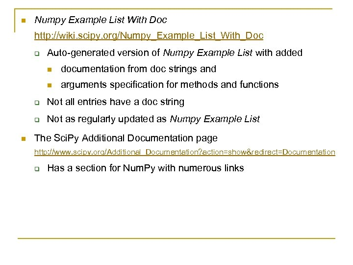 n Numpy Example List With Doc http: //wiki. scipy. org/Numpy_Example_List_With_Doc q Auto-generated version of