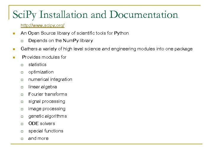 Sci. Py Installation and Documentation http: //www. scipy. org/ n An Open Source library