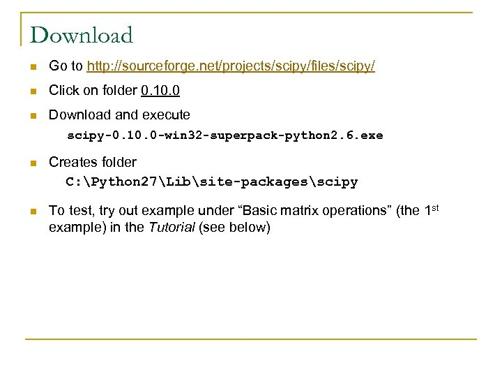 Download n Go to http: //sourceforge. net/projects/scipy/files/scipy/ n Click on folder 0. 10. 0