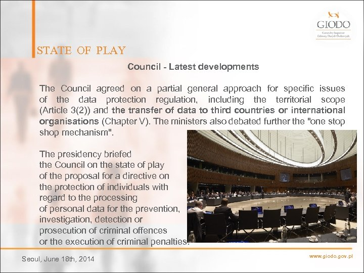 STATE OF PLAY Council - Latest developments The Council agreed on a partial general