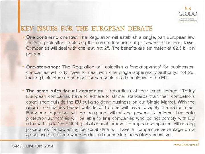 KEY ISSUES FOR THE EUROPEAN DEBATE • One continent, one law: The Regulation will