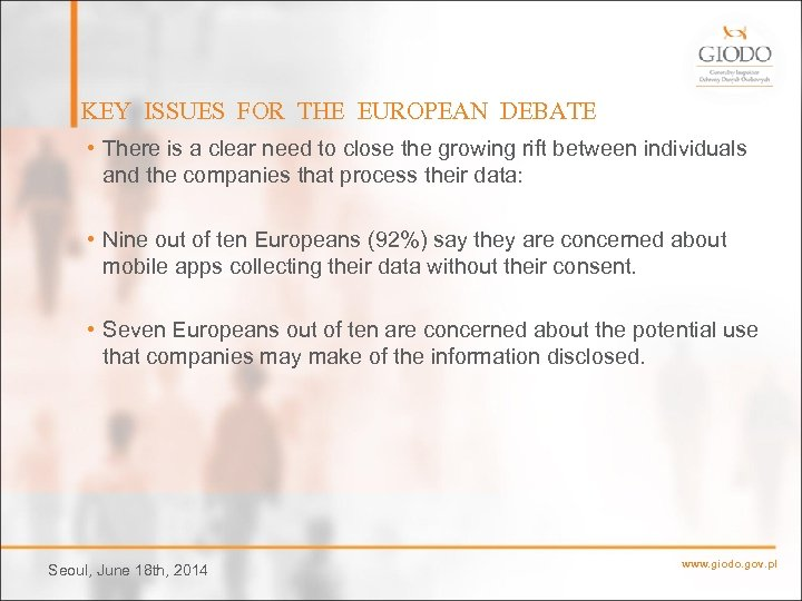 KEY ISSUES FOR THE EUROPEAN DEBATE • There is a clear need to close