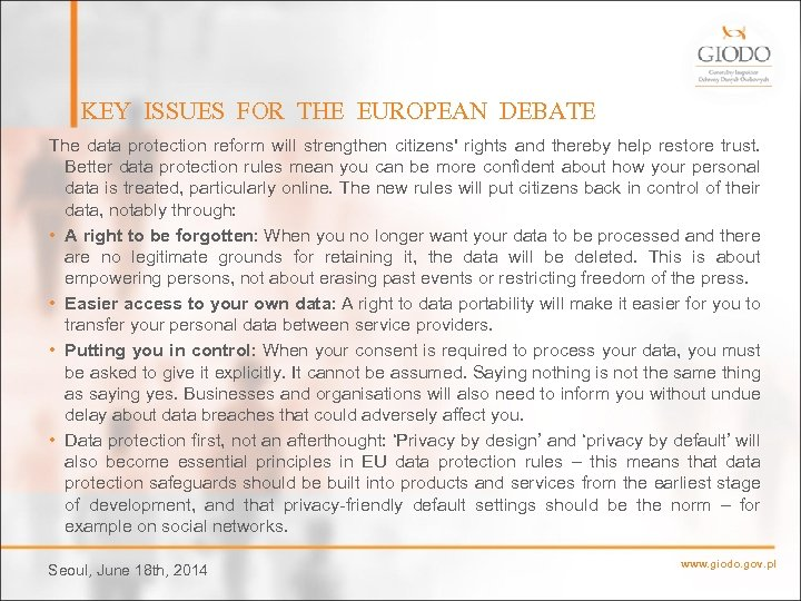 KEY ISSUES FOR THE EUROPEAN DEBATE The data protection reform will strengthen citizens' rights