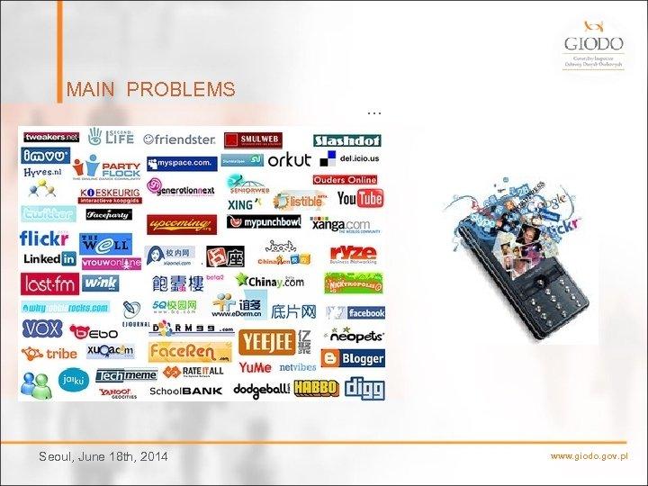 MAIN PROBLEMS Seoul, June 18 th, 2014 … www. giodo. gov. pl