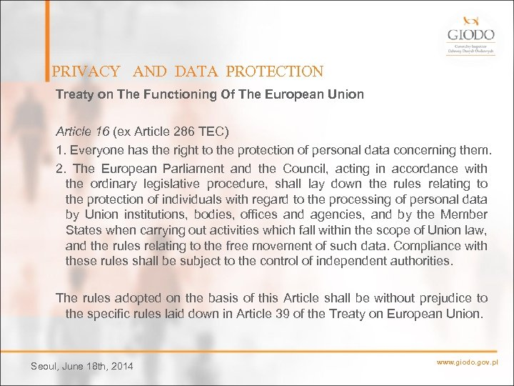 PRIVACY AND DATA PROTECTION Treaty on The Functioning Of The European Union Article 16