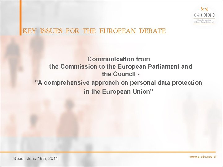KEY ISSUES FOR THE EUROPEAN DEBATE Communication from the Commission to the European Parliament