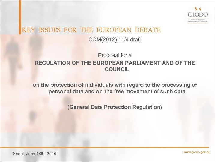 KEY ISSUES FOR THE EUROPEAN DEBATE COM(2012) 11/4 draft Proposal for a REGULATION OF