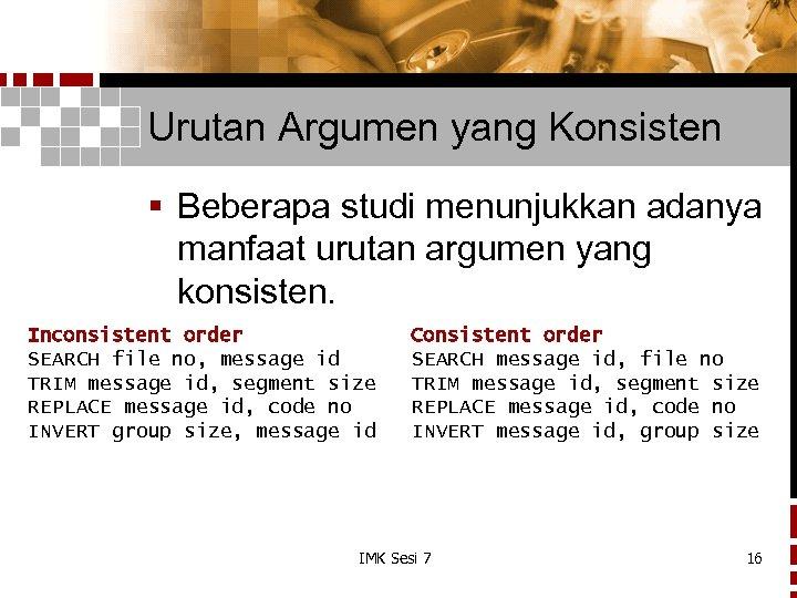 Urutan Argumen yang Konsisten § Beberapa studi menunjukkan adanya manfaat urutan argumen yang konsisten.