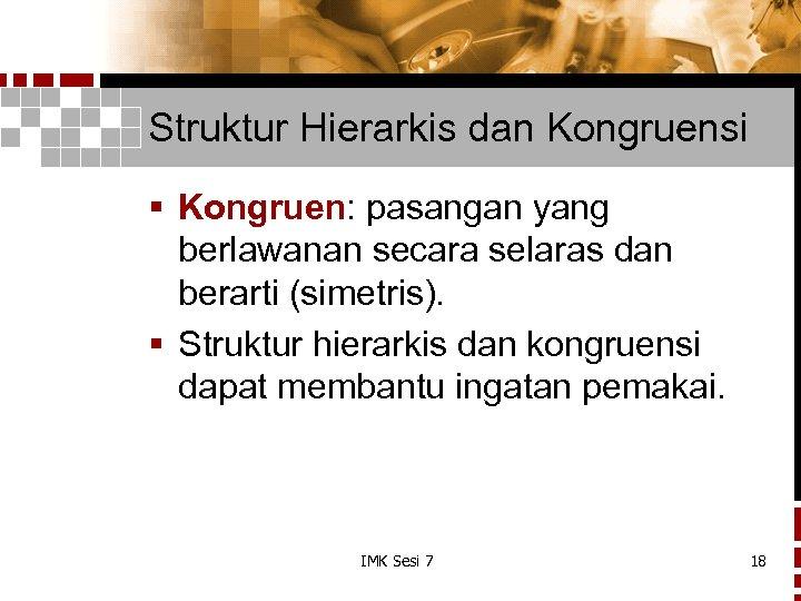 Struktur Hierarkis dan Kongruensi § Kongruen: pasangan yang berlawanan secara selaras dan berarti (simetris).