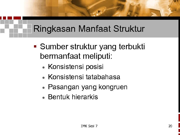 Ringkasan Manfaat Struktur § Sumber struktur yang terbukti bermanfaat meliputi: Konsistensi posisi · Konsistensi
