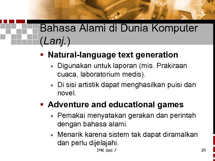 Bahasa Alami di Dunia Komputer (Lanj. ) § Natural-language text generation Digunakan untuk laporan