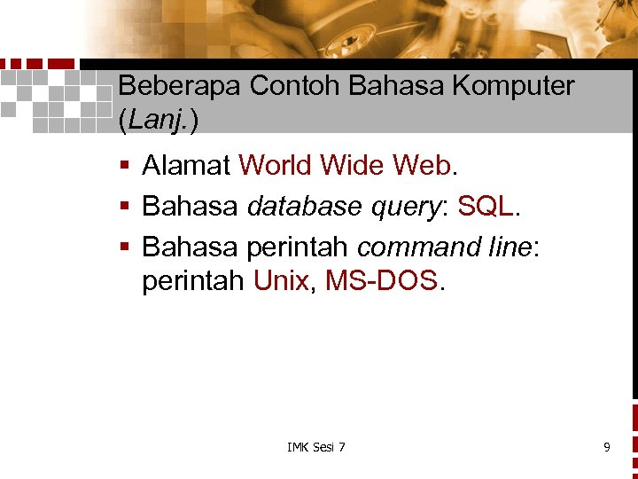 Beberapa Contoh Bahasa Komputer (Lanj. ) § Alamat World Wide Web. § Bahasa database