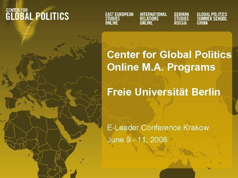 Center for Global Politics Online M. A. Programs Freie Universität Berlin E-Leader Conference Krakow