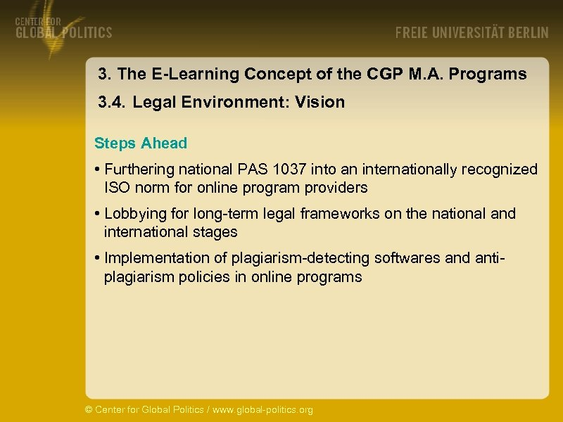 3. The E-Learning Concept of the CGP M. A. Programs 3. 4. Legal Environment: